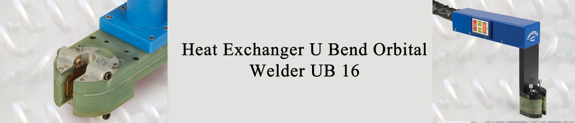 Heat Exchanger U Bend Orbital Welder UB 16